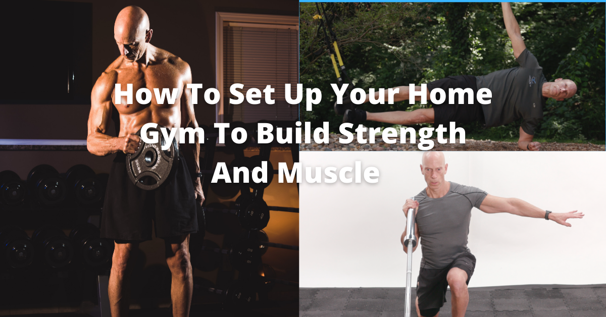How to Set Up Your Home Gym To Build Strength And Muscle